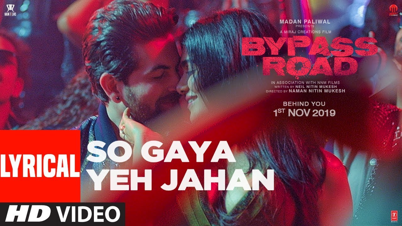 So Gaya Yeh Jahan (With Lyrics) | Bypass Road | Neil Nitin Mukesh, Adah S |Jubin Nautiyal, Nitin M