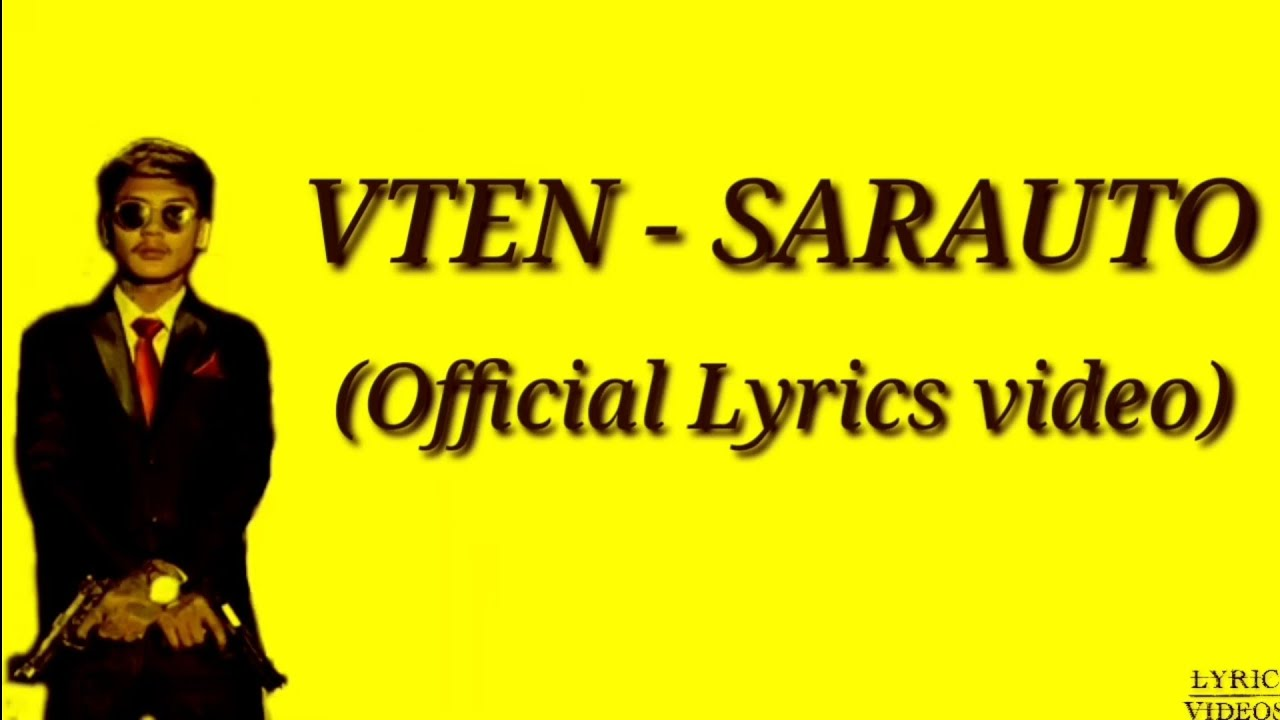 VTEN – SARAUTO (Official Lyrics video) New Nepali Movie Song SARAUTO