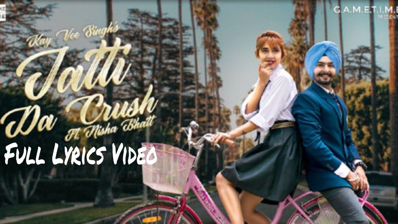 Jatt Da Crush Kay Vee Singh Ft Nisha Bhatt Full Lyrics Video Latest Punjabi Song 2019