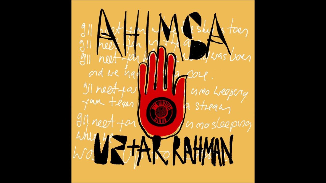 U2 + A.R. Rahman – Ahimsa (lyrics)