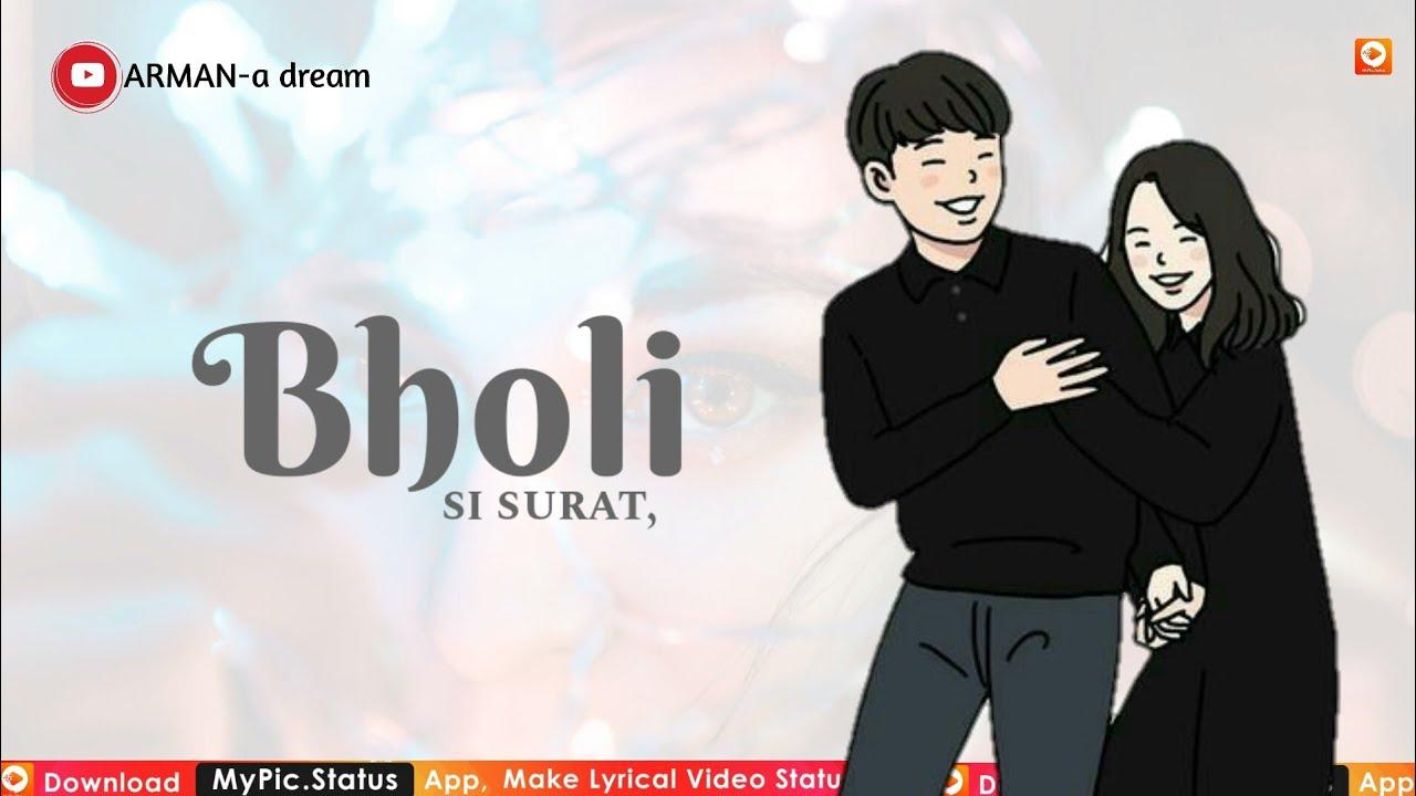 BHOLI SI SURAT(KARAN NAWANI) new romantic song whatsapp status lyrics video 2019