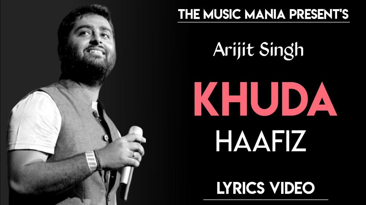 Khuda Haafiz : Lyrics Video | Arijit Singh | Full Song | The Body | New Song 2019 |