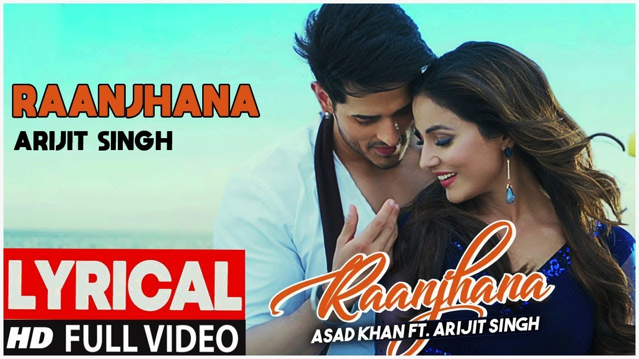 Arijit Singh: Raanjhana Lyrics Video | Ranjhana Lyrics Sad Song