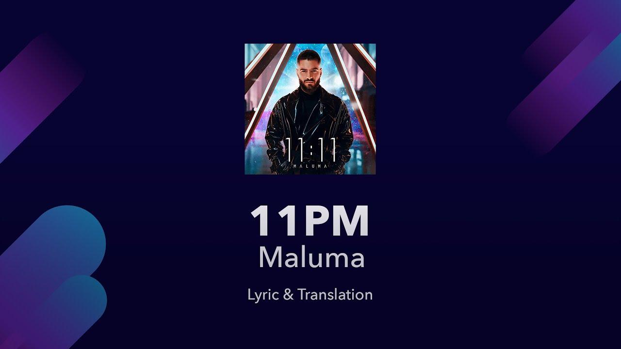 Maluma – 11pm Lyrics English Translation – Spanish and English Lyrics – Meaning / Subtitles