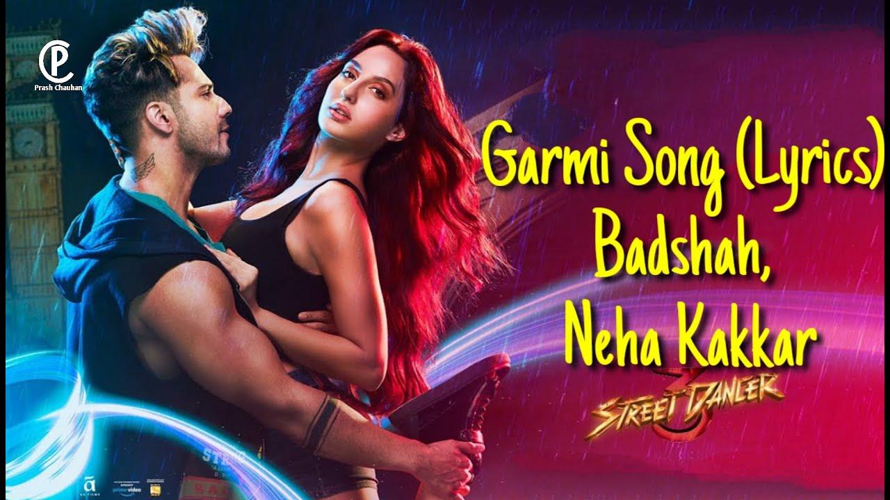 Garmi Song (Lyrics) Street Dancer | Badshah & Neha Kakkar | Nora Fathi | Varun Dhawan