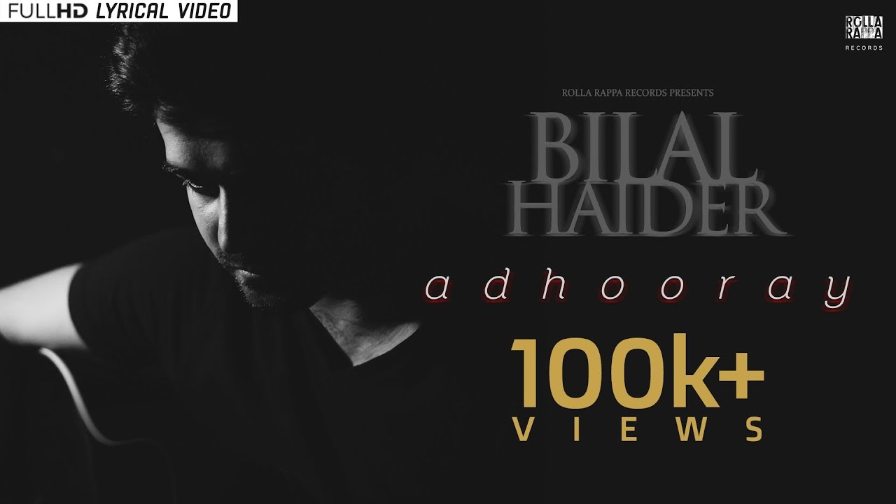 Pakistani Songs: Adhooray by Bilal Haider | Official Lyrics Video (2018)