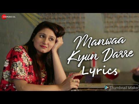 Manwaa Kyun Darre ( Lyrics ) l Music Video | Yohana Vachhani & Digvijay Desai | Sangeeta Pant