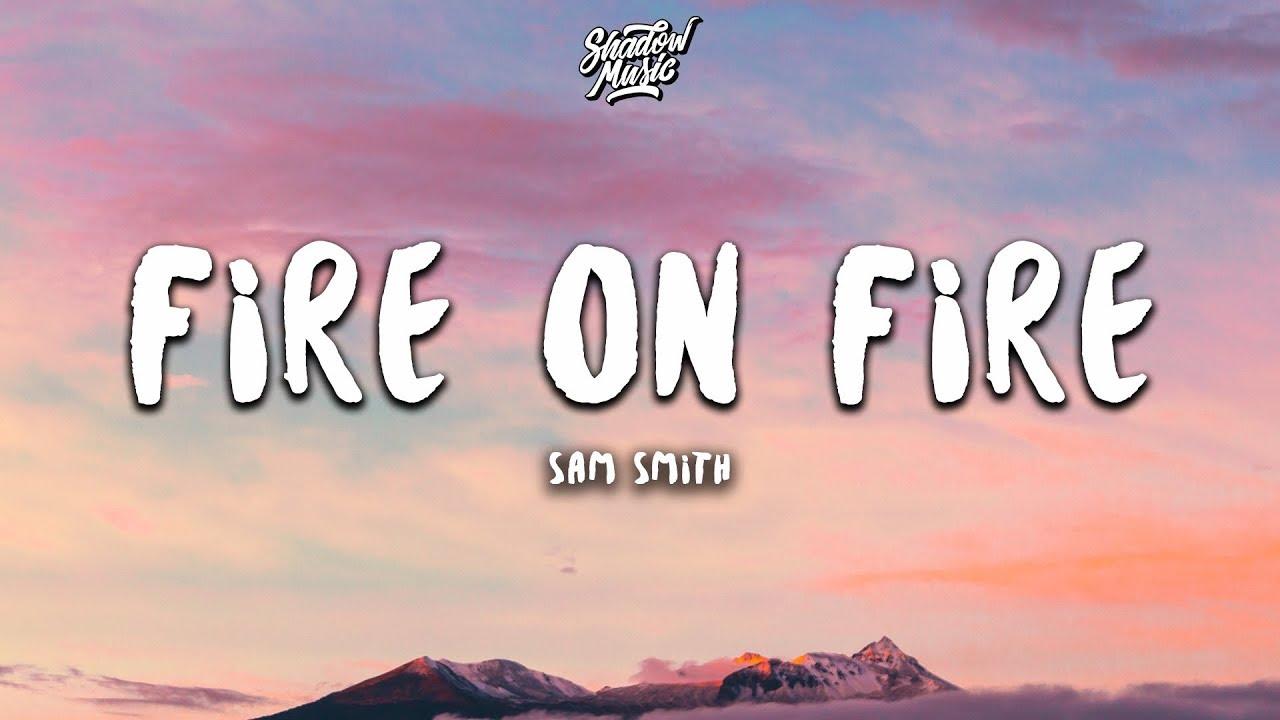 Sam Smith – Fire on Fire (Lyrics)
