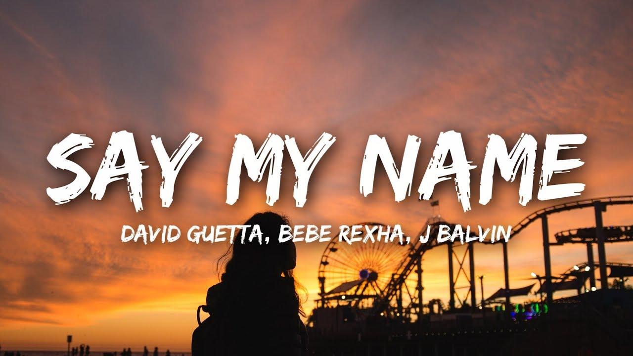 David Guetta – Say My Name (Lyrics) ft. Bebe Rexha, J Balvin
