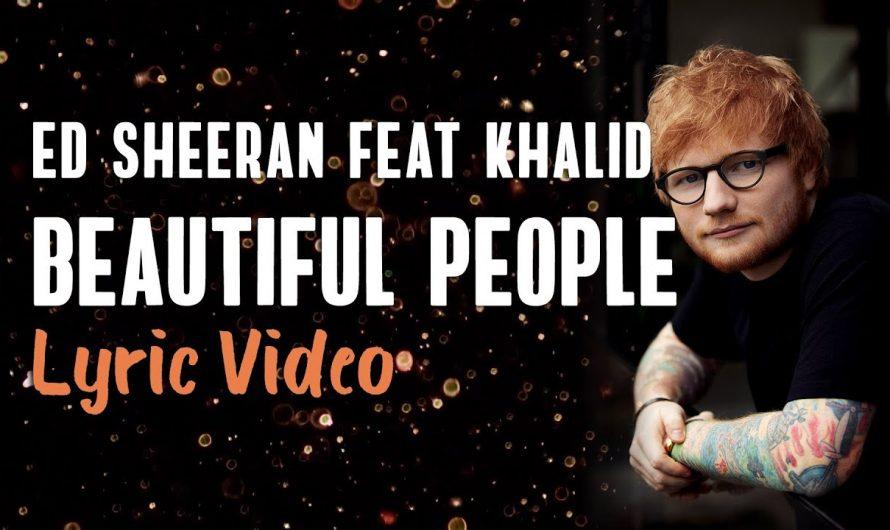 Ed Sheeran, Khalid – Beautiful People (Lyrics)