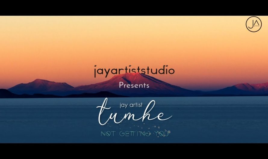 Jay Artist – Tumhe (Not Getting You) (Official Music Lyrics Video) | 2019 Hindi Song | Love Song