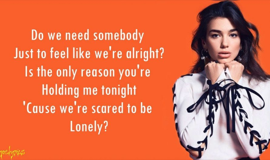 Scared To Be Lonely – Martin Garrix & Dua Lipa (Lyrics)