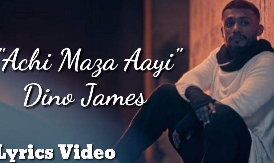 Achi Maza Aayi Lyrics Video | Dino James | Prash Chauhan