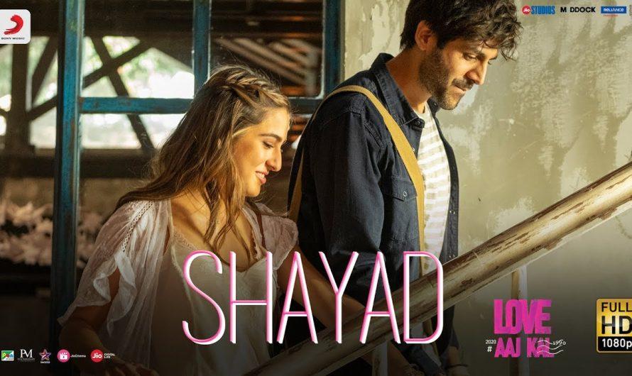 Shayad – Love Aaj Kal | Kartik | Sara | Arushi | Pritam | Arijit Singh