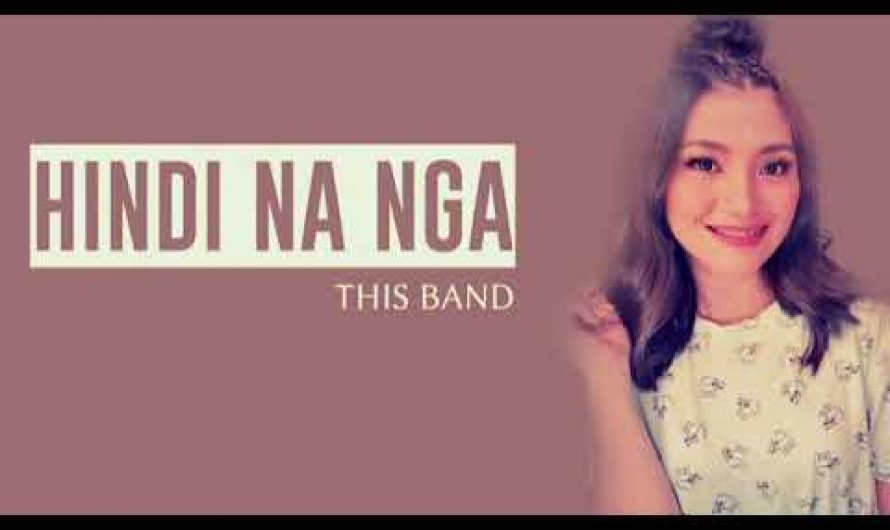 HINDI NA NGA – This BAND (iwish lyrics)