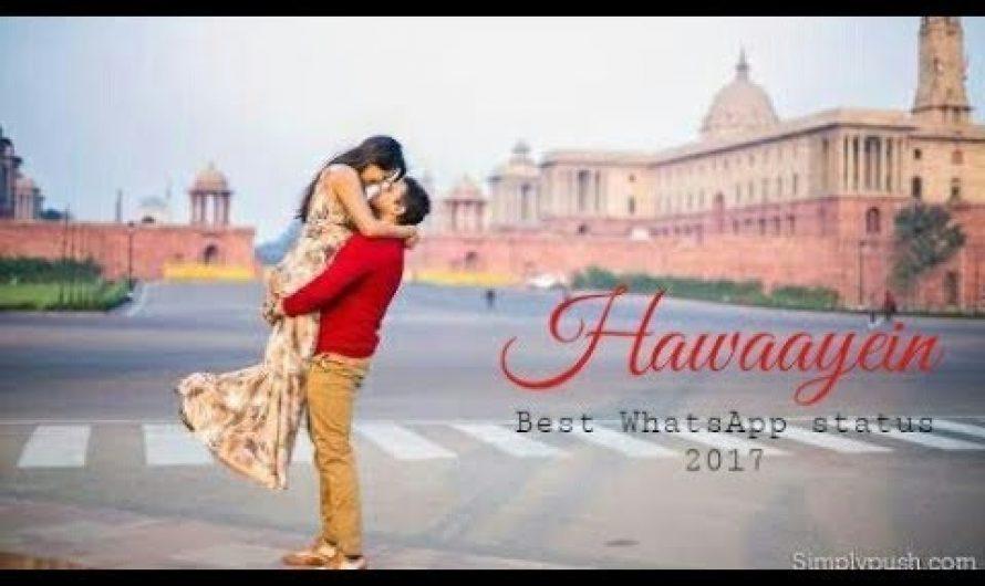 Best Hindi Love WhatsApp status video song with lyrics || Hawaayein Song