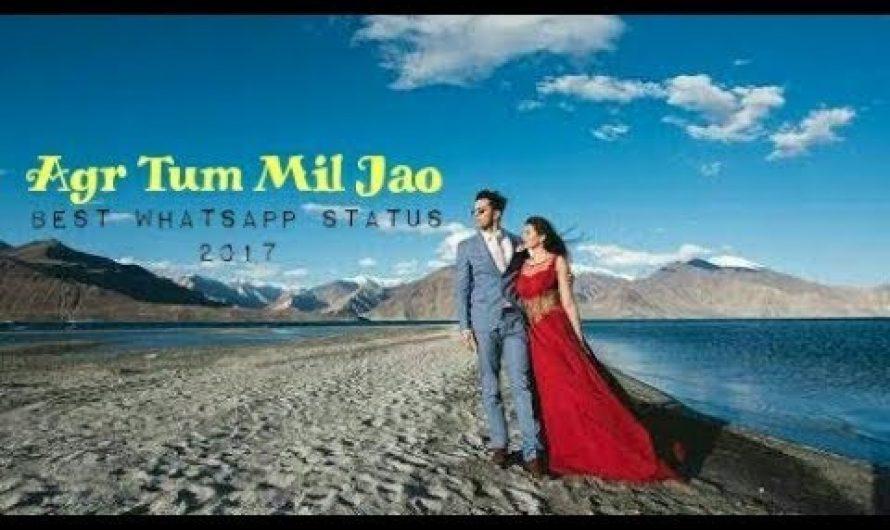 Best Hindi Love WhatsApp status video song with lyrics || Agar Tum Mil Jao Zamana Chod Denge Hum