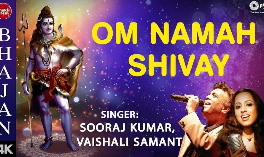 Om Namah Shivay (ॐ नमः शिवाय) With Lyrics | Anu Malik | Sooraj Kumar | Vaishali Samant | Shiv Bhajan