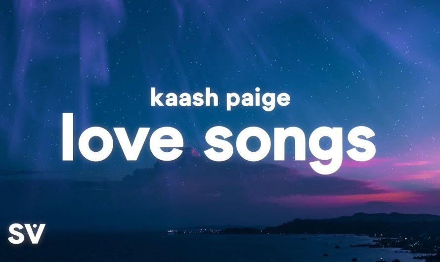 Kaash Paige – Love Songs (Lyrics)