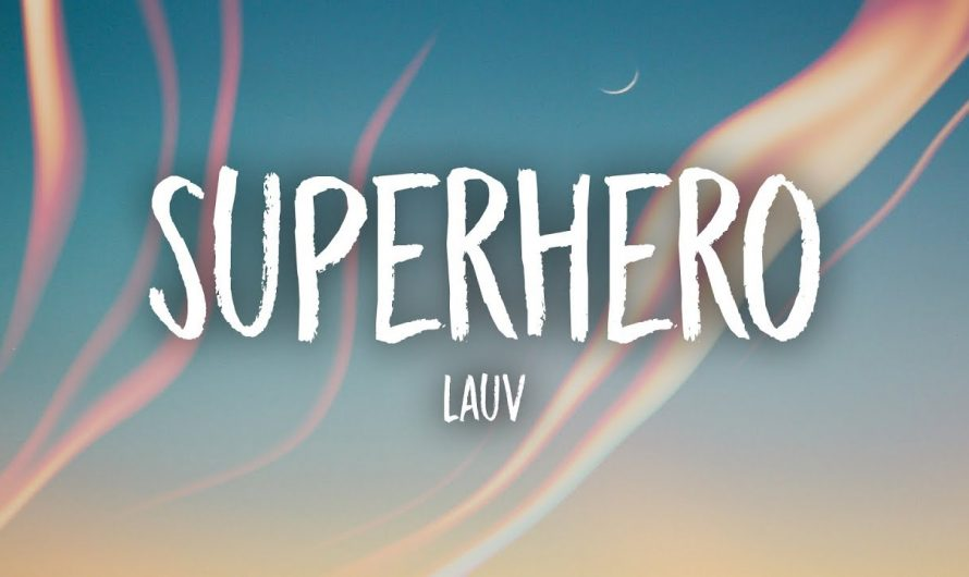 Lauv – Superhero (Lyrics)