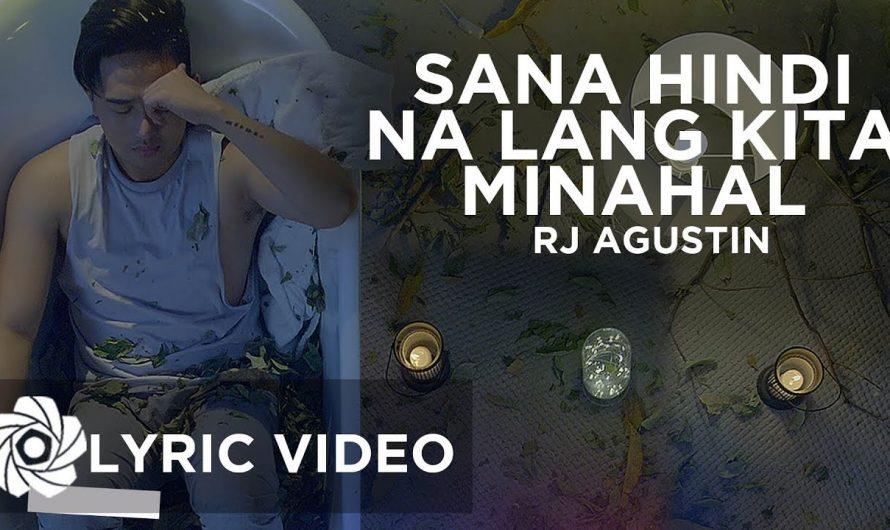 Sana Hindi Na Lang Kita Minahal – Rj Agustin (Lyrics)