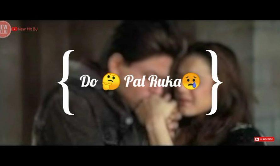 Do Pal Ruka Khwabon || Whatsapp Status Video Hindi Lyrics