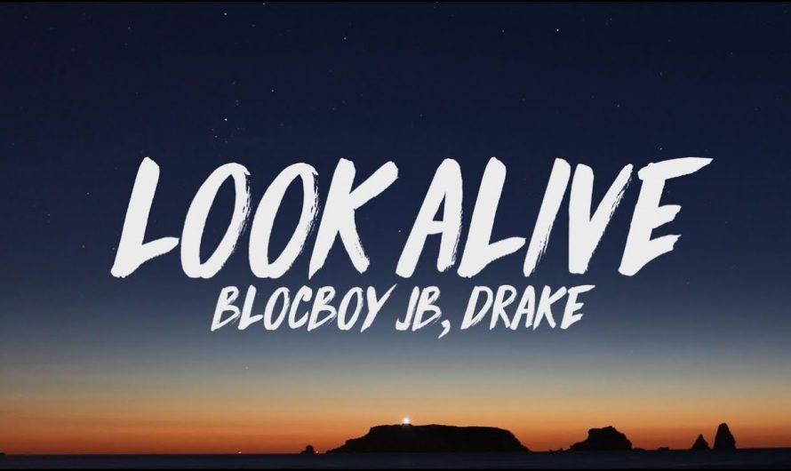 BlocBoy JB, Drake – Look Alive (Lyrics)