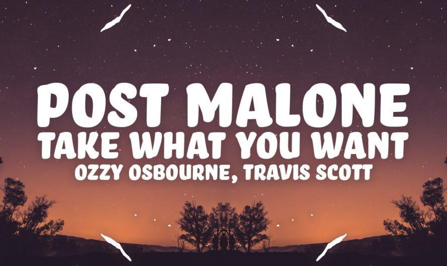 Post Malone – Take What You Want (Lyrics) ft. Ozzy Osbourne, Travis Scott