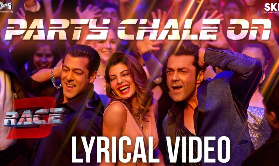 Party Chale On Song with Lyrics – Race 3 | Salman Khan | Mika Singh, Iulia Vantur | Vicky-Hardik
