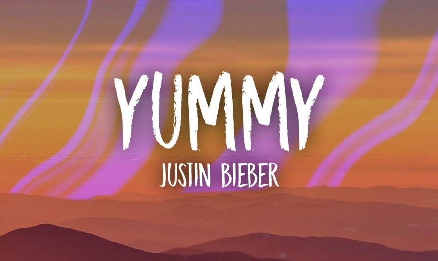 Justin Bieber – Yummy (Lyrics)