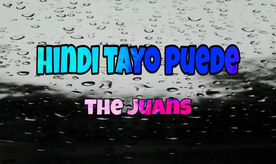 Hindi Tayo Puede  – The Juans (lyrics video)