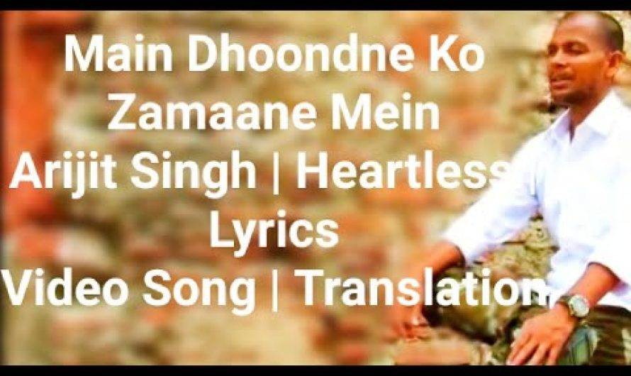 Main Dhoondne Ko Zamaane Mein Arijit Singh   Heartless   Lyrics Video Song   Translation//Love Box