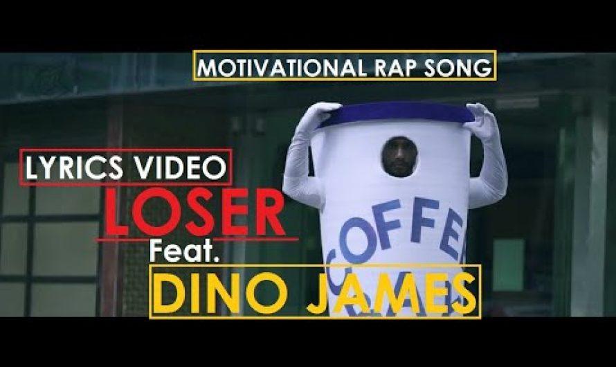 LOSER ft. DINO JAMES   LYRICS VIDEO