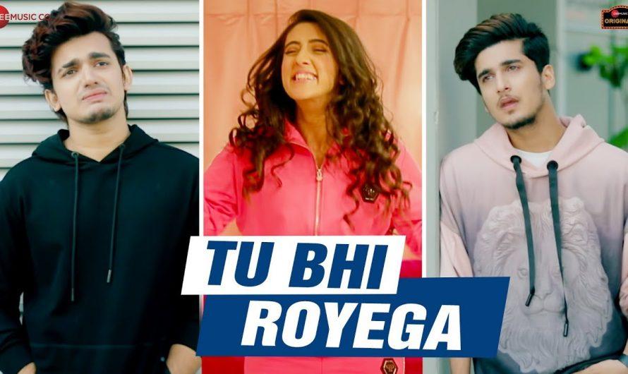 Tu Bhi Royega – Bhavin, Sameeksha, Vishal   Jyotica Tangri   Vivek Kar  Kumaar   Zee Music Originals