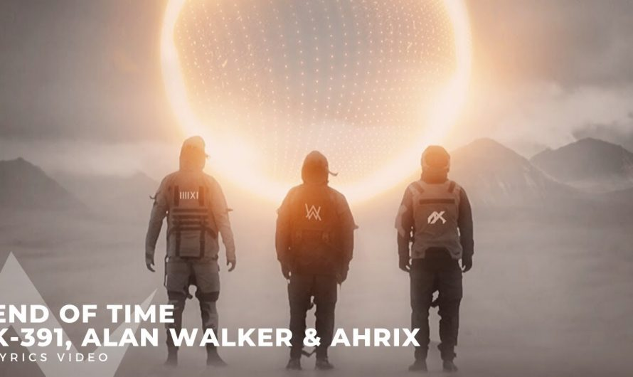 Alan Walker , K-391 & Ahrix – End of Time (Lyrics Video)