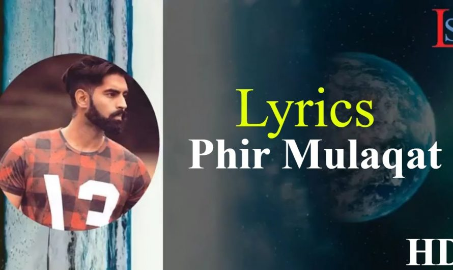 Phir Mulaqat Lyrics – Parmish Verma