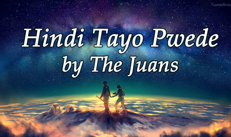 Hindi Tayo Pwede by The Juans Lyrics by JM CreationZ