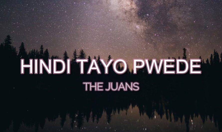 Hindi Tayo Pwede – The Juans ( Lyrics Video )