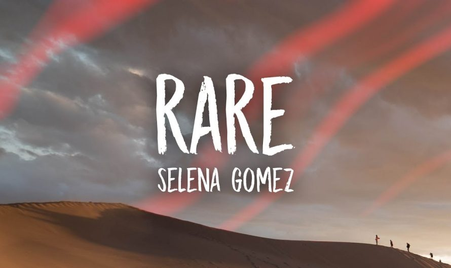 Selena Gomez – Rare (Lyrics)