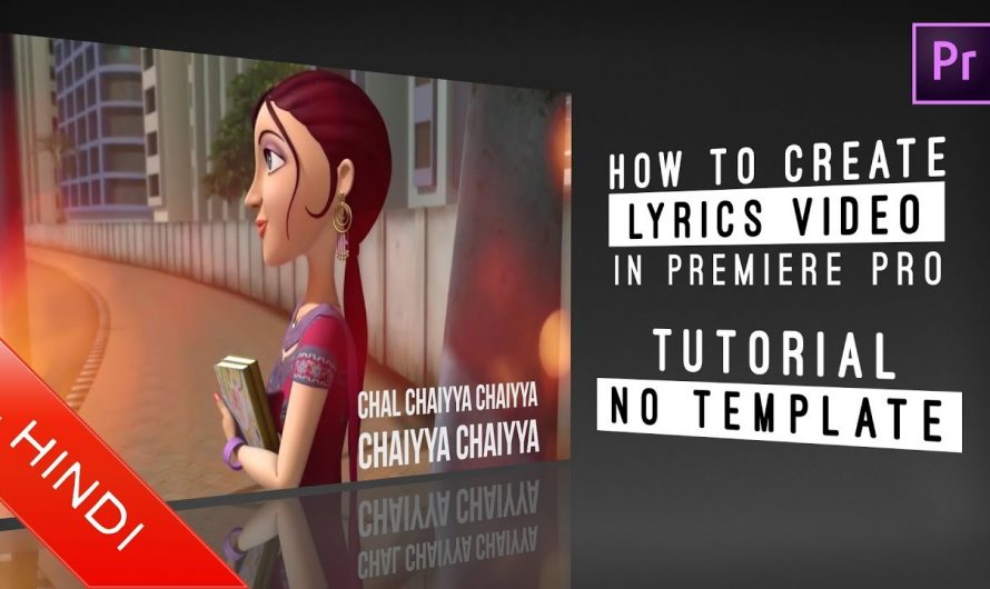 How To Create | Lyrics Video | Adobe Premiere Pro | Tutorial | No Template | Hindi | Music Video