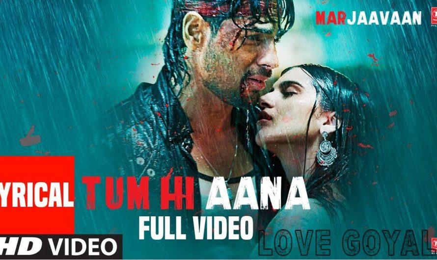 Tum Hi Aana Full Video with Lyrics   Latest Hindi Songs 2019   Marjaavaan   Sidharth Malhotra