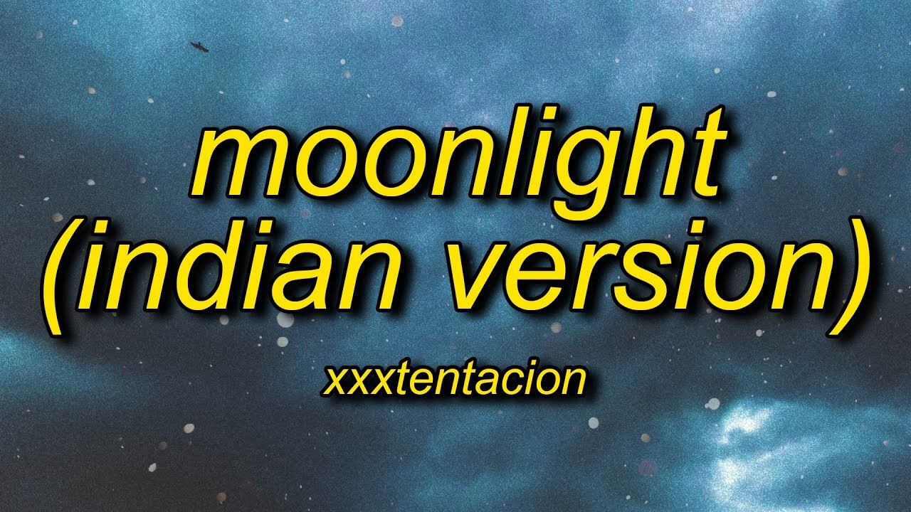 Moonlight Xxtentacion Roblox Id Working 2018 Xxxtentacion Moonlight Indian Version Lyrics Lyrics Mb