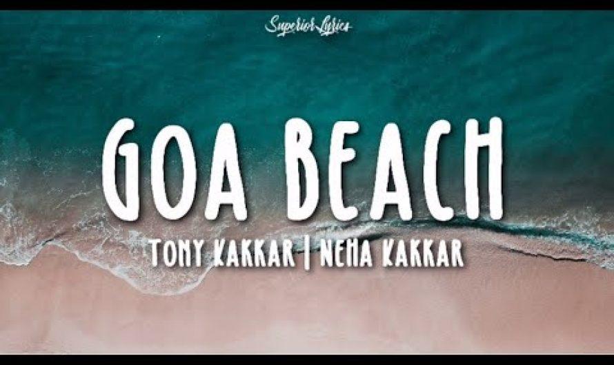 GOA BEACH Lyrics – Tony Kakkar & Neha Kakkar | Aditya Narayan | Kat