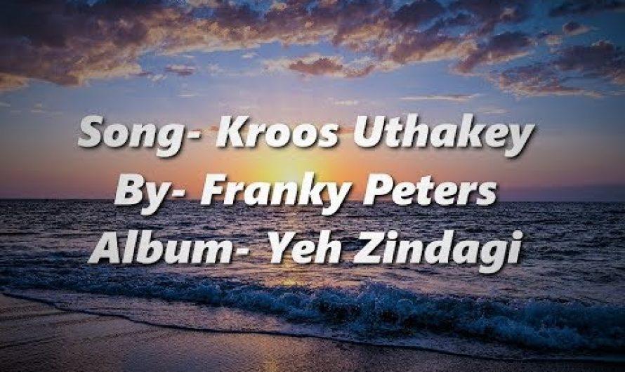 Kroos Uthakey(Lyrics)Hindi Christian Song By Franky Peters 2018