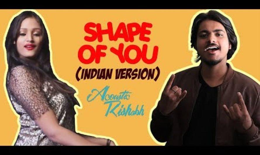 Ed Sheeran – Shape Of You (Indian Version) | HINDI LYRICS | AcousticRishabh