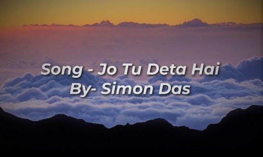 Jo Tu Deta Hai(Lyrics)Hindi Christian Song By Simon Das 2018