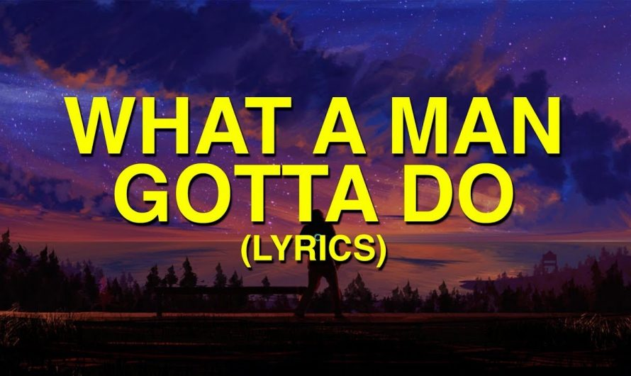 Jonas Brothers – What A Man Gotta Do (Lyrics)