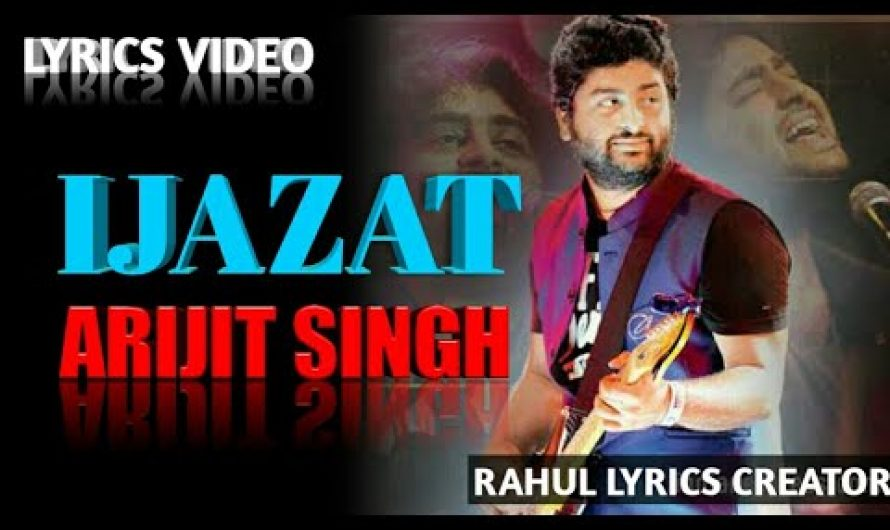 Ijazat Lyrics from One Night Stand (Hindi) (2016) sung by Arijit Singh. This song is composed by Mee