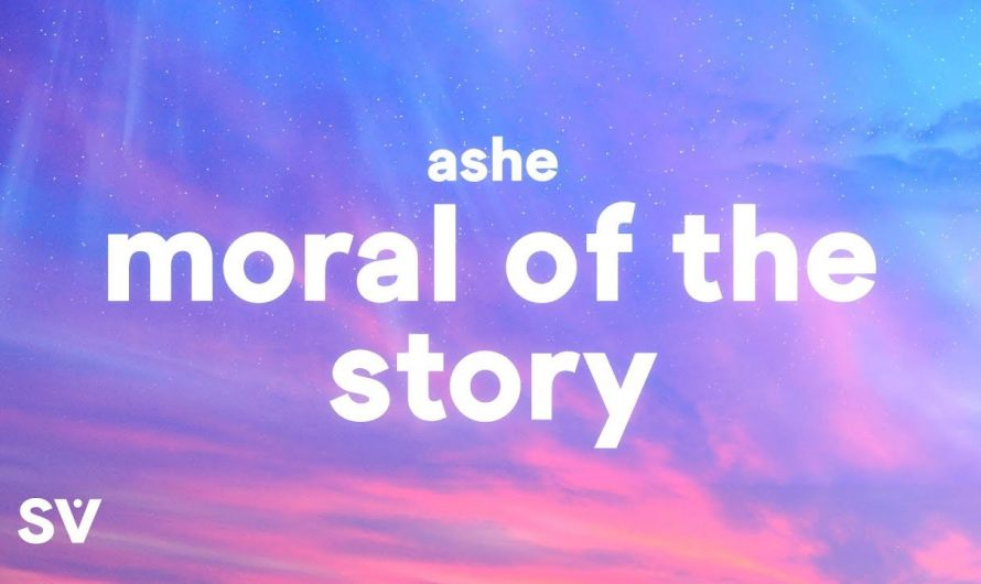Ashe – Moral of the Story (Lyrics) – some mistakes get made thats alright thats okay