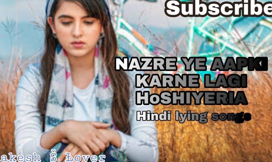 NAZRE YE AAPKI KARNE LAGI HoSHIYERIA / Hindi lyrics songs ||Řakesh Š Łover  .Sad songs